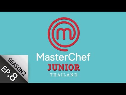 MasterChef Junior Thailand มาสเตอร์เชฟ จูเนียร์ฯ ซีซั่น 2 10 พ.ย.62